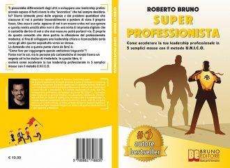 Roberto Bruno, Super Professionista: il Bestseller su come differenziarsi nel mondo del lavoro