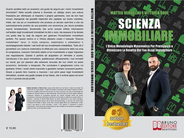 Matteo Verdolini e Vittoria Gori, Scienza Immobiliare: il Bestseller su come generare cash-flow con gli immobili