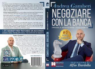 """Libri: """"Negoziare Con La Banca"""" di Andrea Gamberi rivela come raggiungere facilmente un accordo con qualsiasi banca"""
