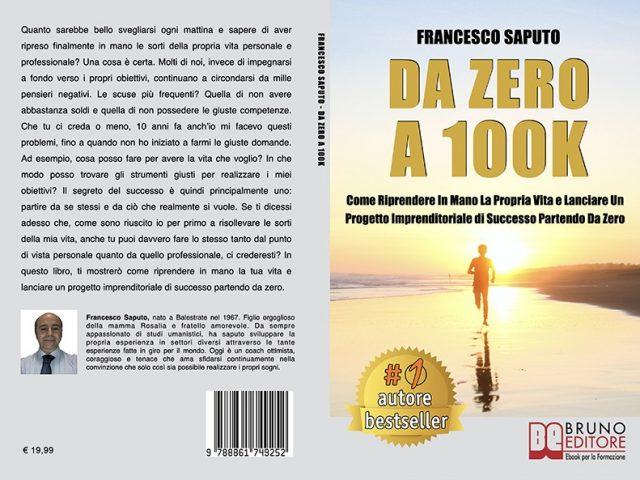 Francesco Saputo, Da Zero A 100K: il Bestseller su come lanciare un progetto imprenditoriale da zero