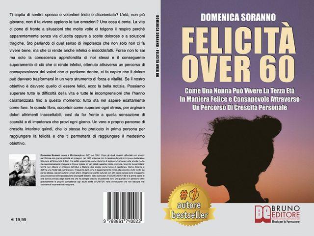 Domenica Soranno, Felicità Over 60: il Bestseller su come raggiungere la piena felicità