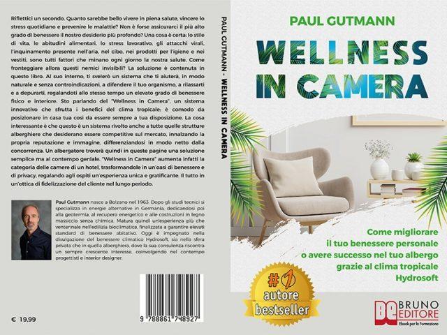 Paul Gutmann, Wellness In Camera: il Bestseller su come godere ogni giorno di un clima tropicale comodamente a casa propria