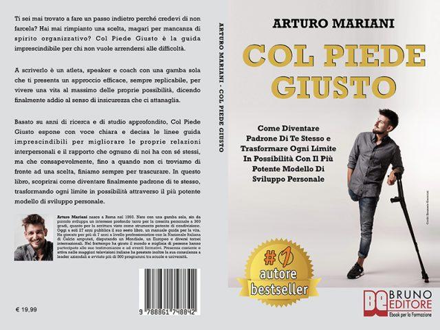 Arturo Mariani, Col Piede Giusto: il Bestseller su come diventare padroni della propria vita