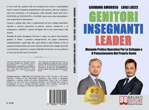 Genitori Insegnanti Leader: Bestseller il libro di Giovanni Amoroso e Luigi Lucci su come supportare la crescita delle future generazioni