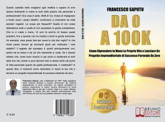 Francesco Saputo, Da 0 A 100K: il Bestseller su come lanciare un progetto imprenditoriale da zero