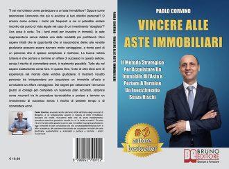 Paolo Corvino, Vincere Alle Aste Immobiliari: il Bestseller su come portare a termine un affare di successo