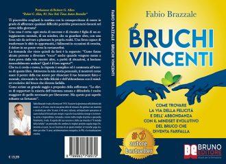 Fabio Brazzale, Bruchi Vincenti: il Bestseller su come sviluppare un mindset vincente che punti alla felicità