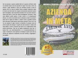 Michela Trentin e Andrea De Rossi, Azienda In Meta: il Bestseller su come raggiungere il successo aziendale ispirandosi ai valori del rugby