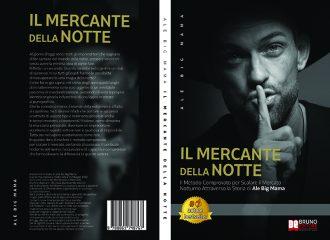 Ale Big Mama, Il Mercante Della Notte: il Bestseller su come scalare con successo il mercato notturno
