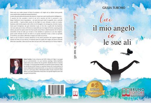 Giulia Turchio, Lui Il Mio Angelo, Io Le Sue Ali: il Bestseller su come reagire alle difficoltà della vita