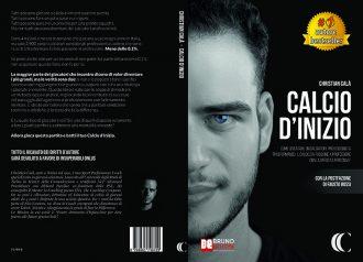 Christian Calà, Calcio D'Inizio: il Bestseller su come raggiungere i massimi palcoscenici calcistici nazionali e internazionali