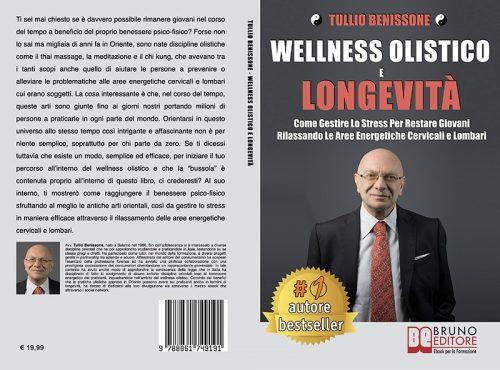 Tullio Benissone, Wellness Olistico e Longevità: il Bestseller su come migliorare il proprio benessere con le discipline olistiche