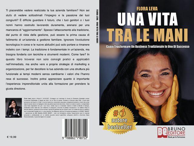"""Libri: """"Una Vita Tra Le Mani"""" il Bestseller di Flora Leva su come gestire correttamente un'azienda di tipo familiare"""