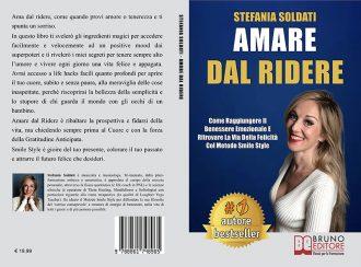 Stefania Soldati, Amare Dal Ridere: il Bestseller su come raggiungere il benessere emozionale
