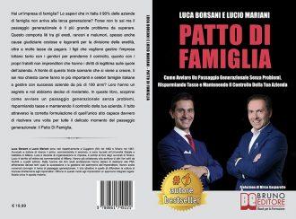 Luca Borsani e Lucio Mariani, Patto Di Famiglia: il Bestseller sull'importanza del passaggio generazionale in azienda
