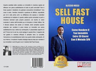 Alessio Rossi, Sell Fast House: il Bestseller su come vendere qualsiasi immobile in maniera rapida