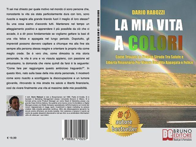Dario Rabozzi, La Mia Vita A Colori: il Bestseller su come vivere una vita felice e appagata